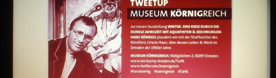 Tweetup Museum Körnigreich